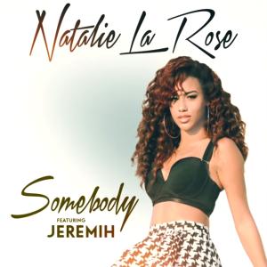 Natalie La Rose ft. Jeremih - Somebody 无和声伴奏