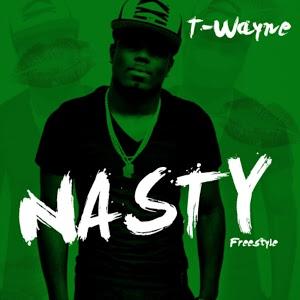 【全网首发】T-Wayne - Nasty Freestyle 无和声伴奏