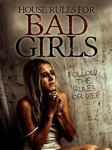 House Rules for Bad Girls (2009) 720p Bluray