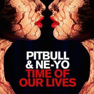 【全网首发】Pitbull&Ne-Yo - Time Of Our Lives 无和声伴奏