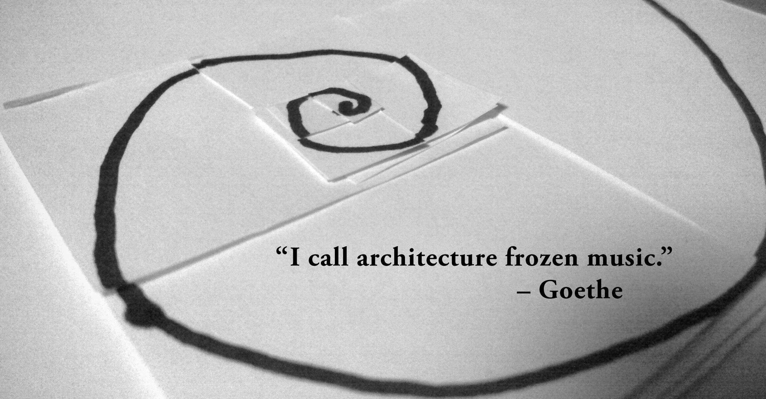"""I call architecture frozen music"" – Goethe"