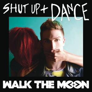 Walk The Moon - Shut Up and Dance 无和声伴奏